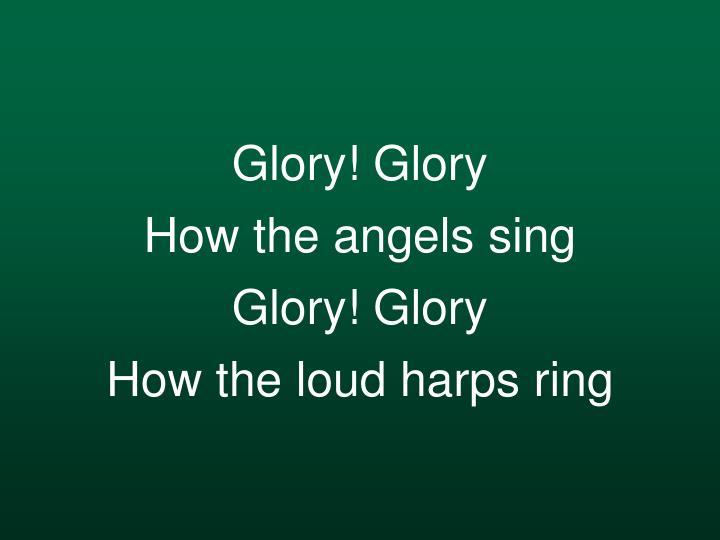 Glory! Glory