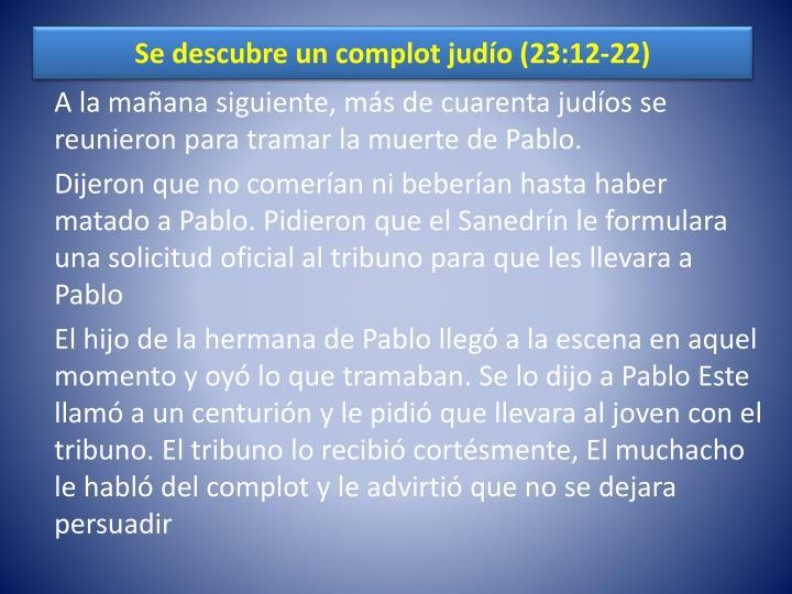 Se descubre un complot judío (23:12-22)