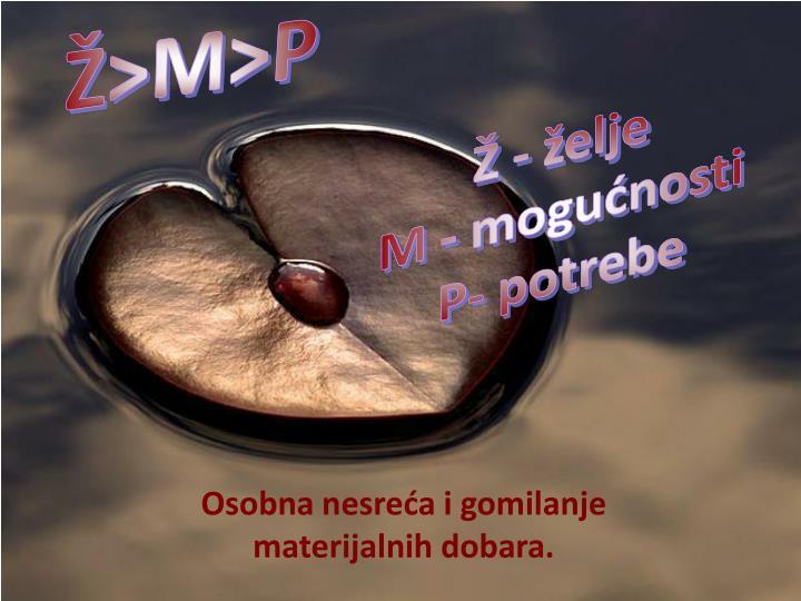 Ž>M>P