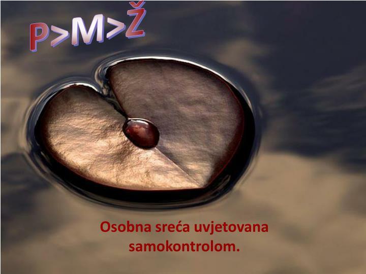 P>M>Ž