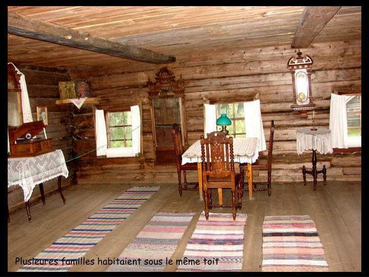Plusieures familles habitaient sous le mme toit