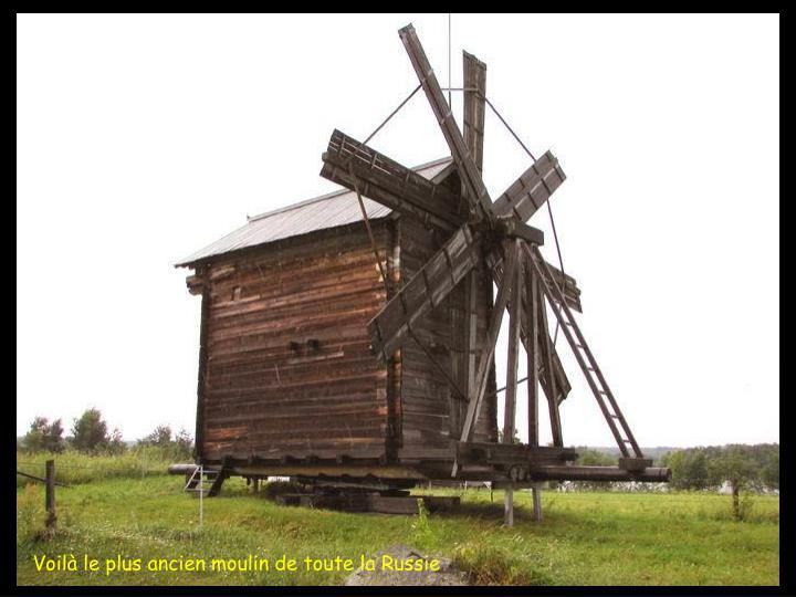 Voil le plus ancien moulin de toute la Russie