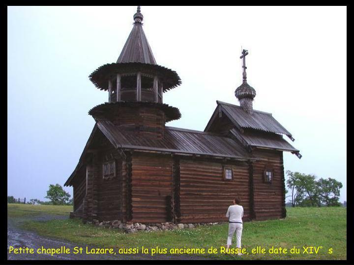Petite chapelle St Lazare, aussi la plus ancienne de Russie, elle date du XIV°s