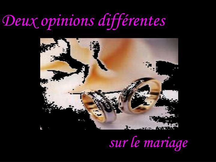 Deux opinions diff rentes