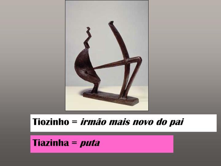 Tiozinho =