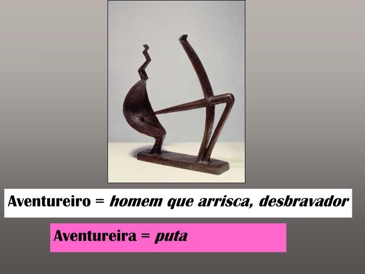 Aventureiro =