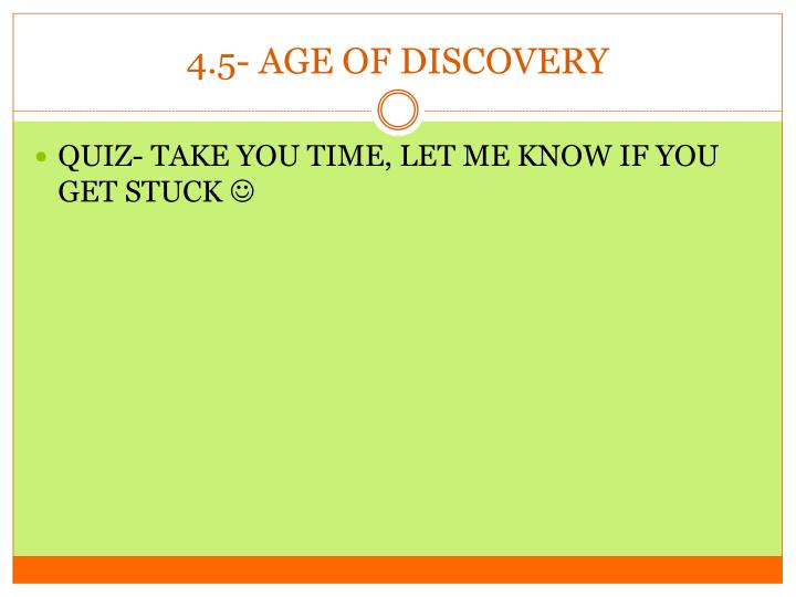 4.5- AGE OF DISCOVERY