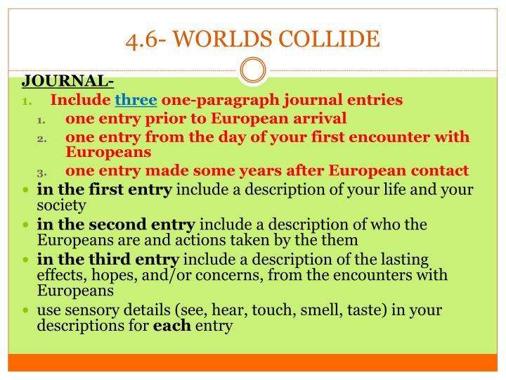 4.6- WORLDS COLLIDE