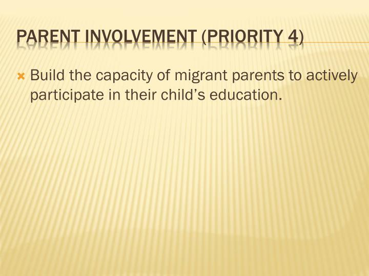 Build the capacity of migrant parents to actively participate in their child's education.