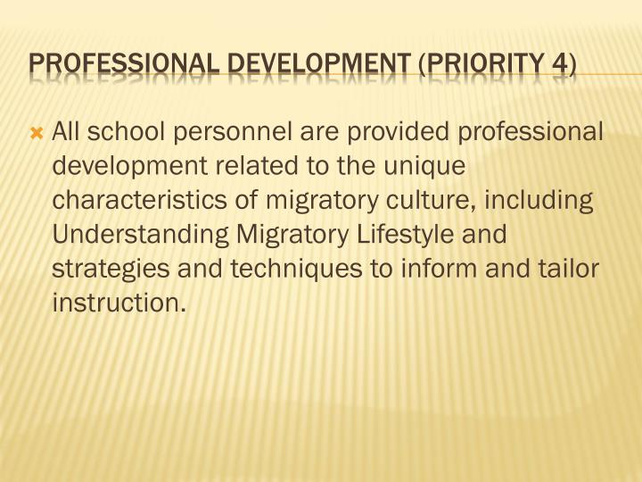 All school personnel are provided professional development related to the unique characteristics of migratory culture, including Understanding Migratory Lifestyle and strategies and techniques to inform and tailor instruction.