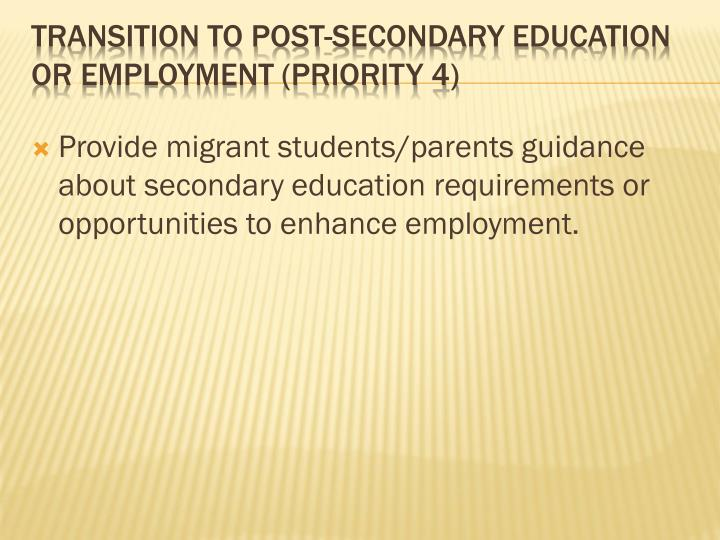 Provide migrant students/parents guidance about secondary education requirements or opportunities to enhance employment.