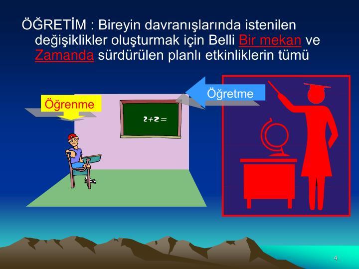 RETM : Bireyin davranlarnda istenilen deiiklikler oluturmak iin Belli