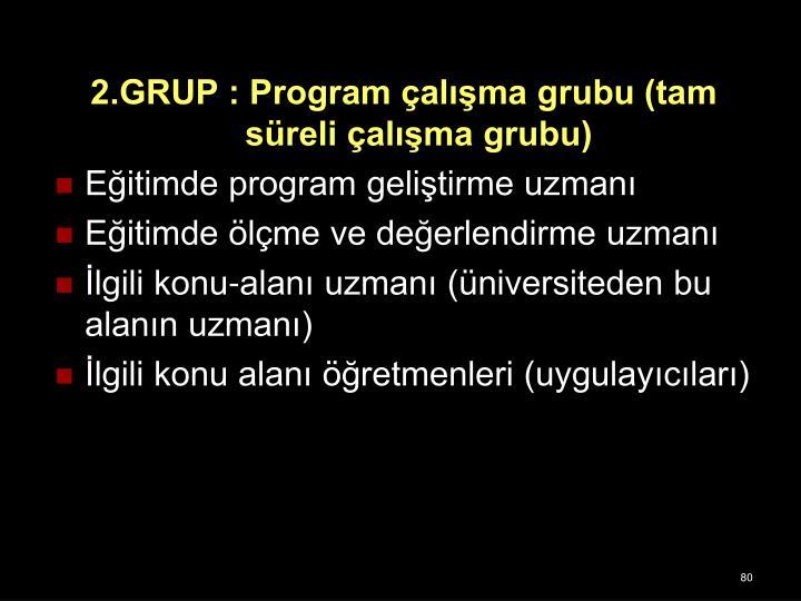 2.GRUP : Program alma grubu (tam sreli alma grubu)