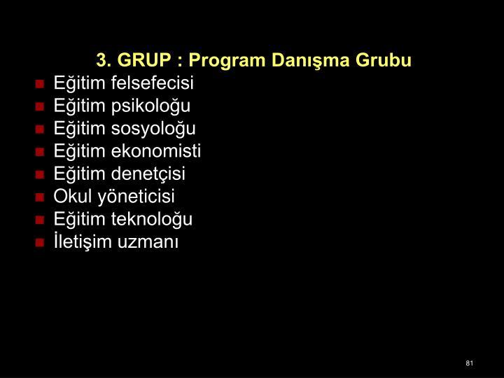 3. GRUP : Program Danma Grubu