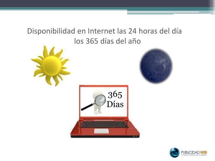 Disponibilidad en Internet las 24 horas del día los 365 días del año