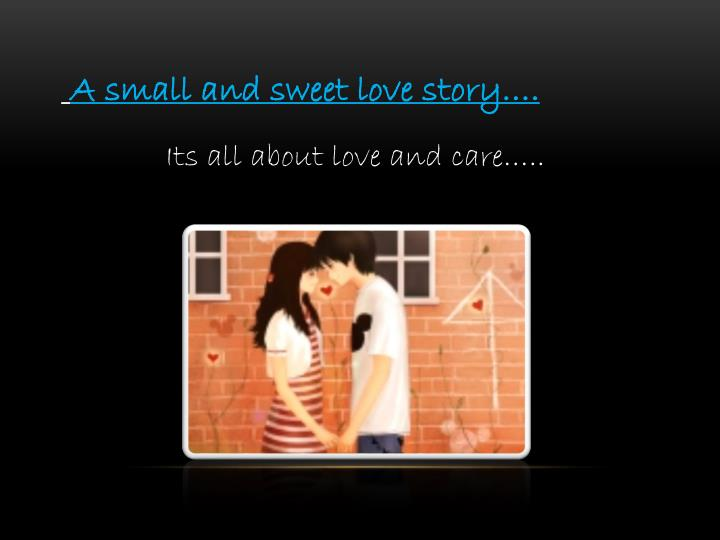 A small and sweet love story….