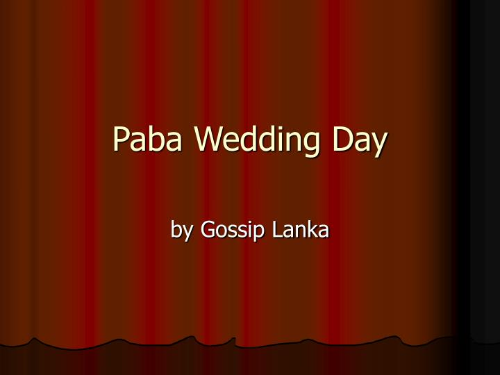 Paba wedding day
