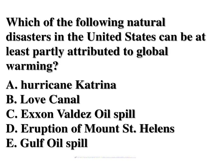 Which of the following natural disasters in the United States can be at least partly attributed to global warming?