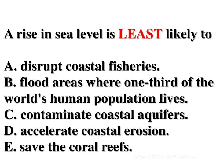 A rise in sea level is