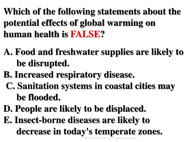 Which of the following statements about the potential effects of global warming on human health is
