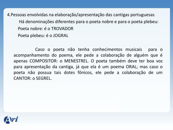 4.Pessoas envolvidas na elaboração/apresentação das cantigas portuguesas