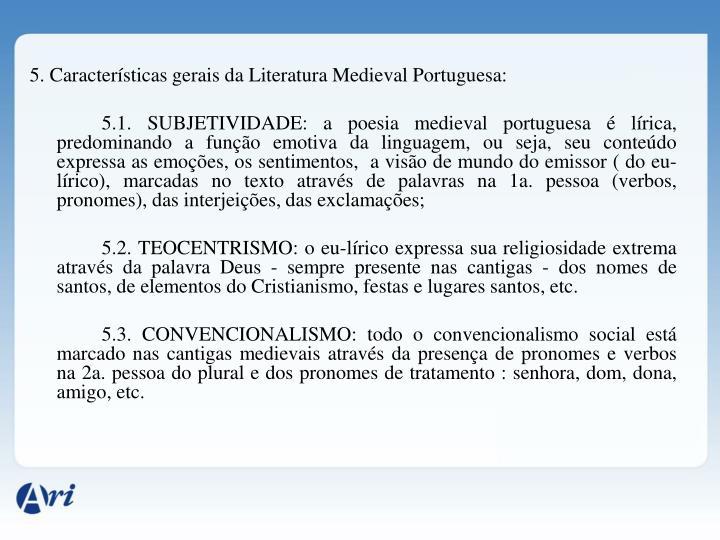 5. Características gerais da Literatura Medieval Portuguesa: