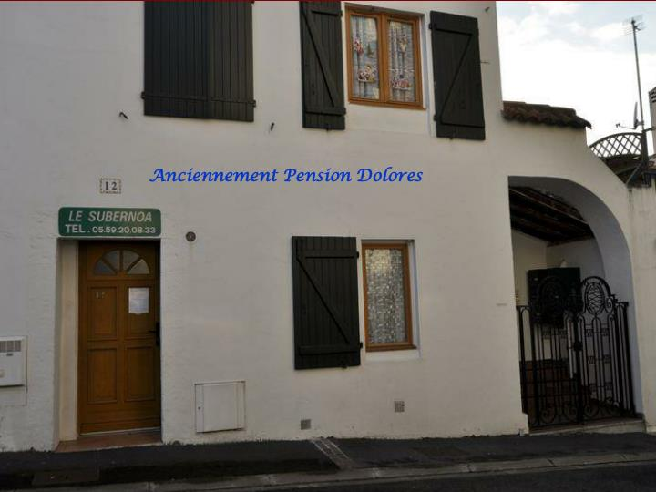 Anciennement Pension Dolores