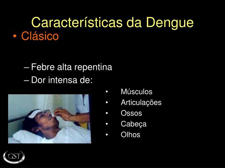 Características da Dengue