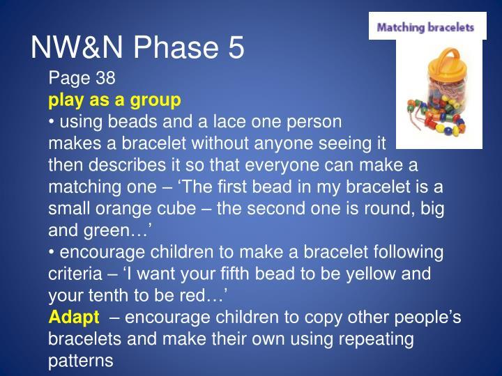 NW&N Phase 5