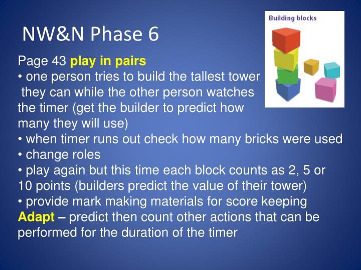 NW&N Phase 6