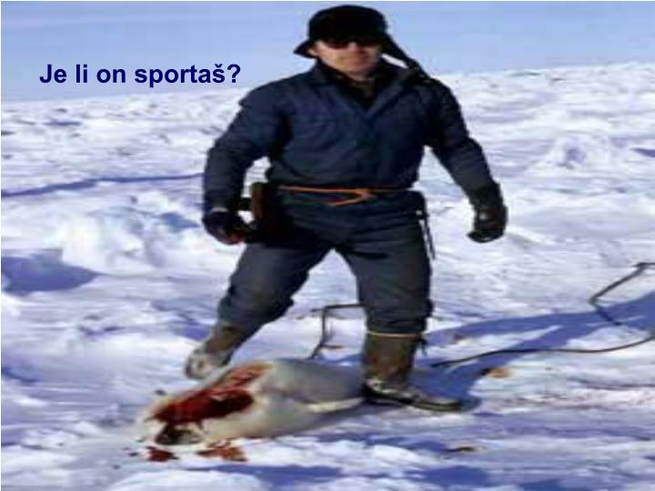 Je li on sportaš?