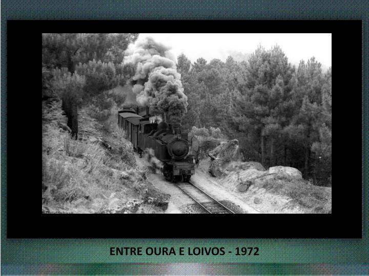 ENTRE OURA E LOIVOS - 1972