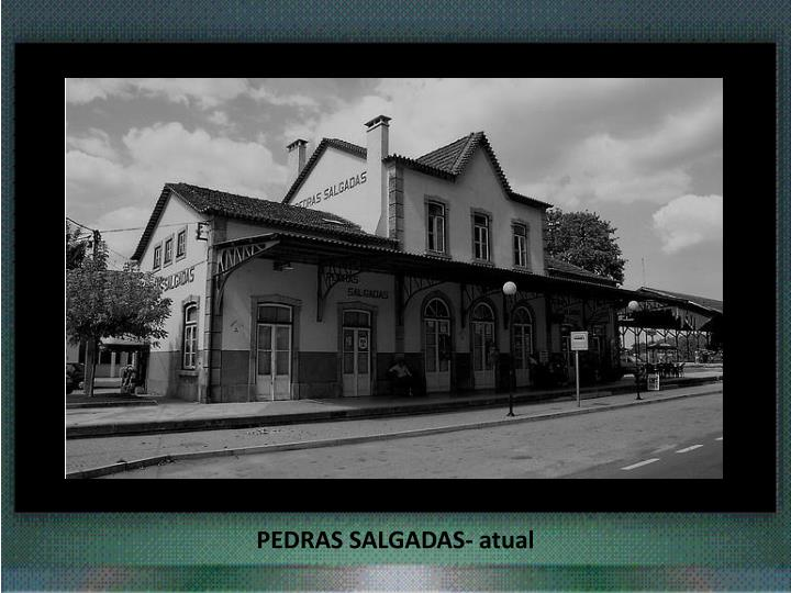 PEDRAS SALGADAS- atual