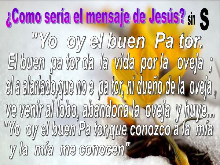 ¿Como sería el mensaje de Jesús?