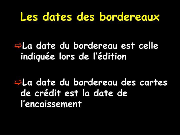 Les dates des bordereaux