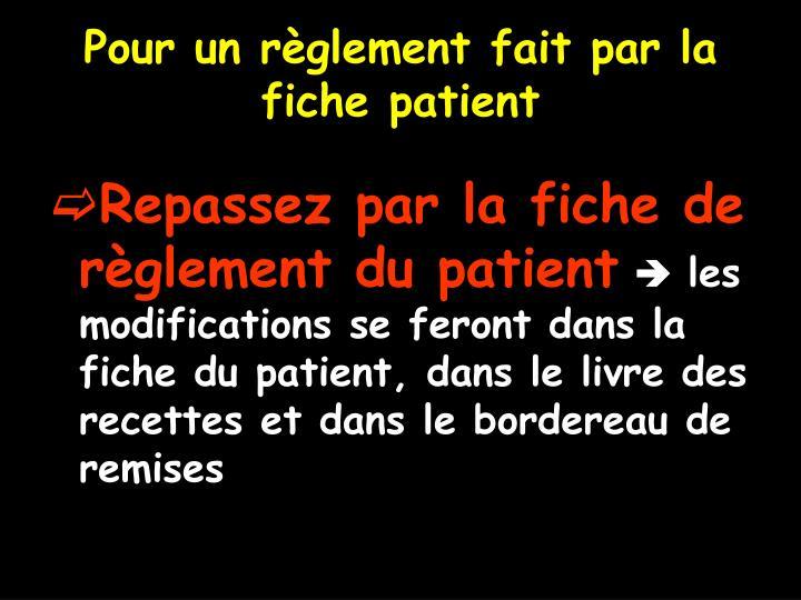 Pour un règlement fait par la fiche patient