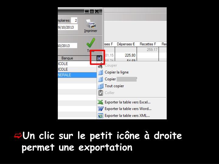 Un clic sur le petit icône à droite permet une exportation