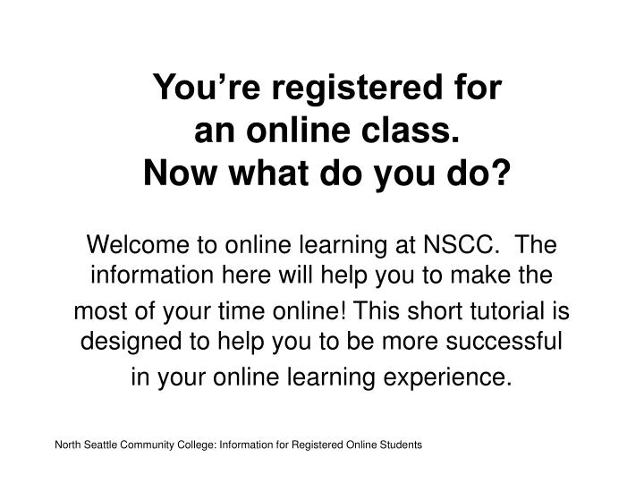 you re registered for an online class now what do you do