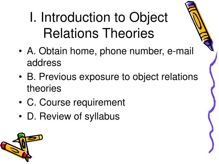 I. Introduction to Object Relations Theories