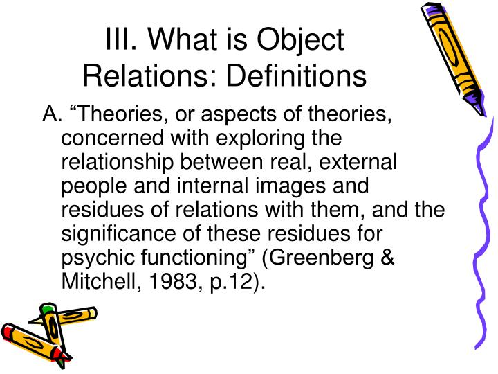 III. What is Object Relations: Definitions