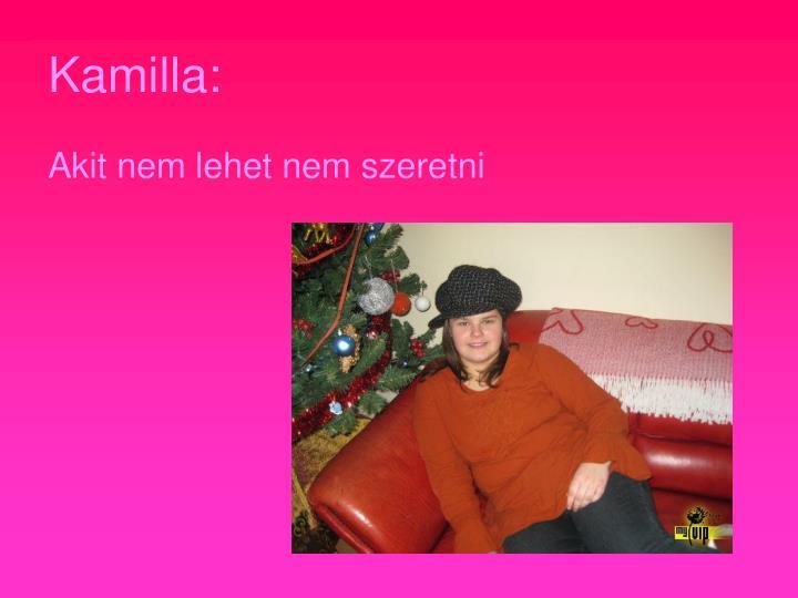 Kamilla:
