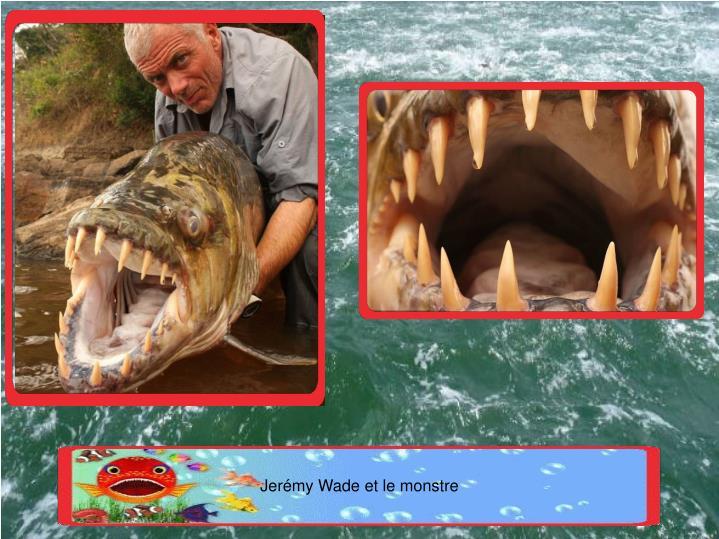 Jerémy Wade et le monstre