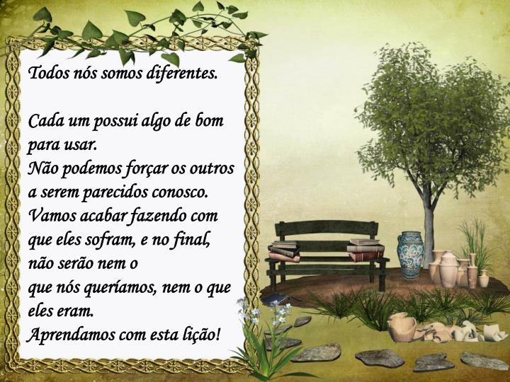 Todos nós somos diferentes.