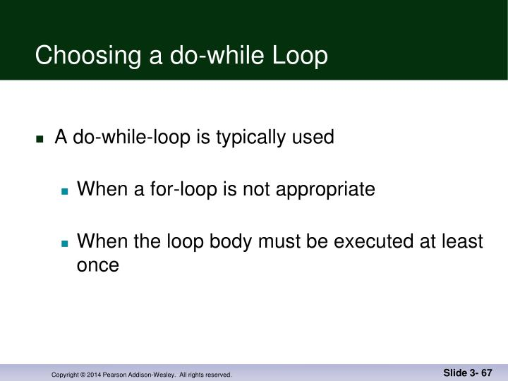 Choosing a do-while Loop