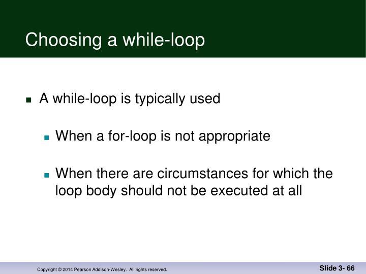 Choosing a while-loop