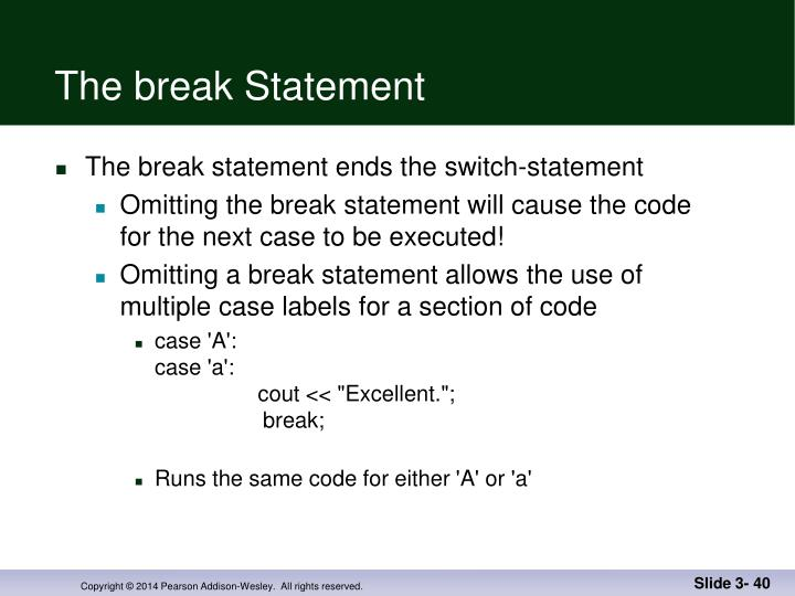 The break Statement