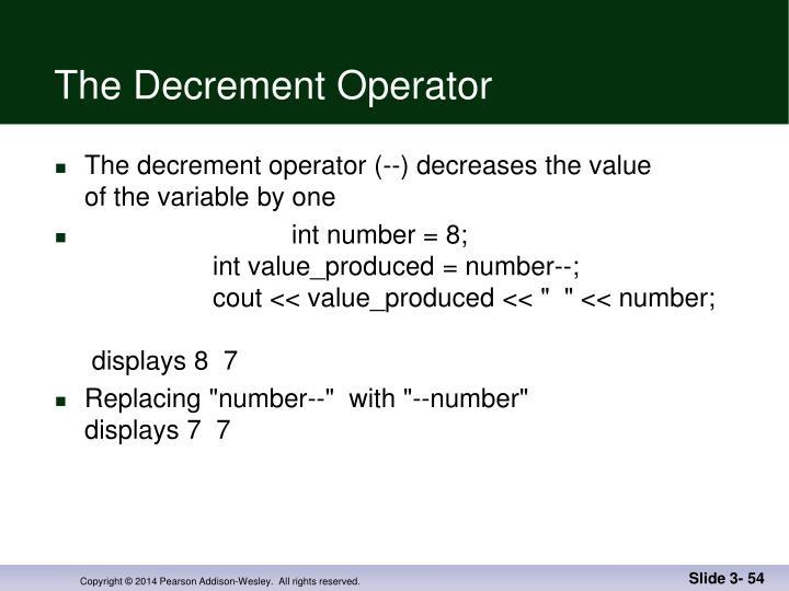 The Decrement Operator