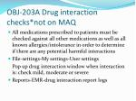 obj 203a drug interaction checks not on maq