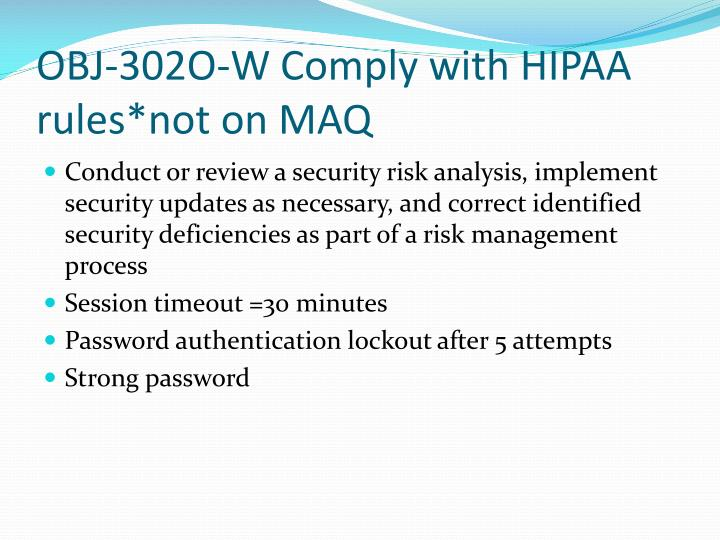 OBJ-302O-W Comply with HIPAA rules*not on MAQ