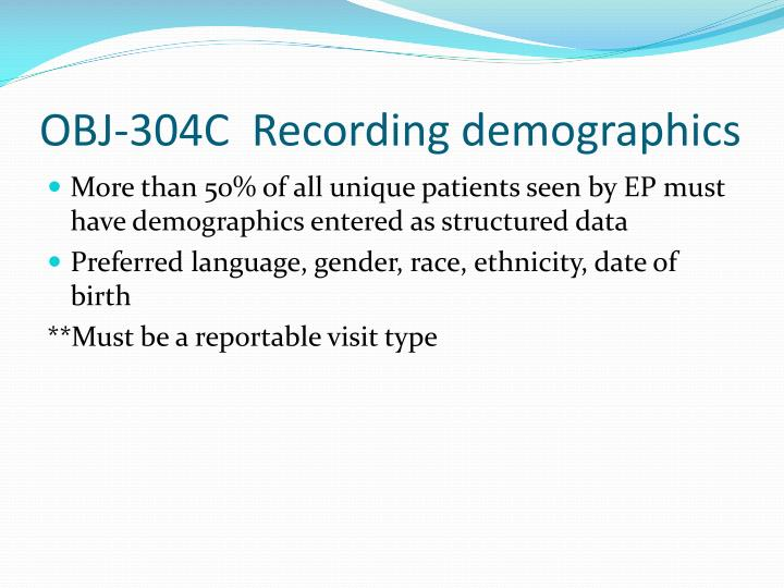 OBJ-304C  Recording demographics